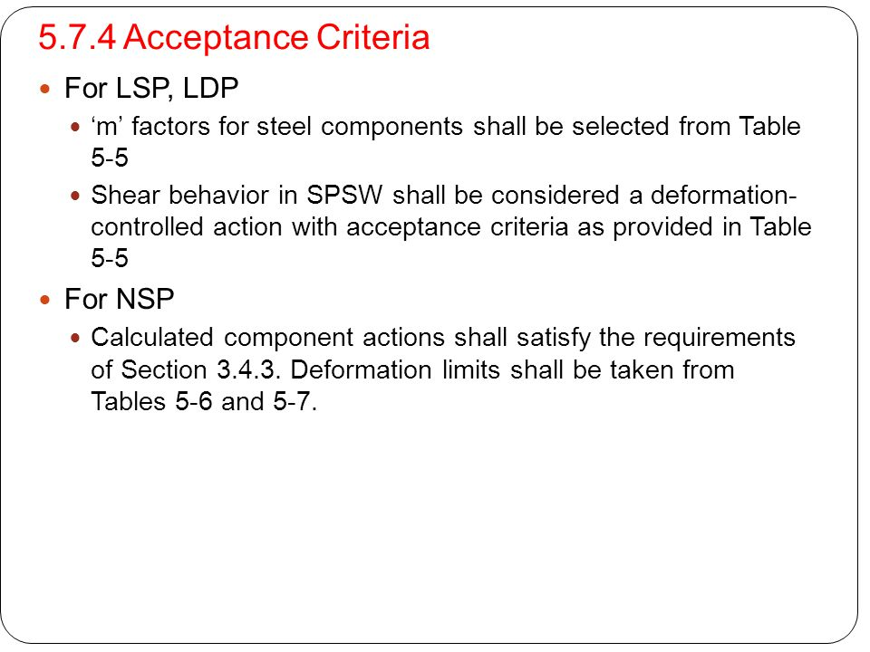 5.7.4 Acceptance Criteria For LSP, LDP 'm' factors for steel components shall be selected from Table 5-5 Shear behavior in SPSW shall be considered a