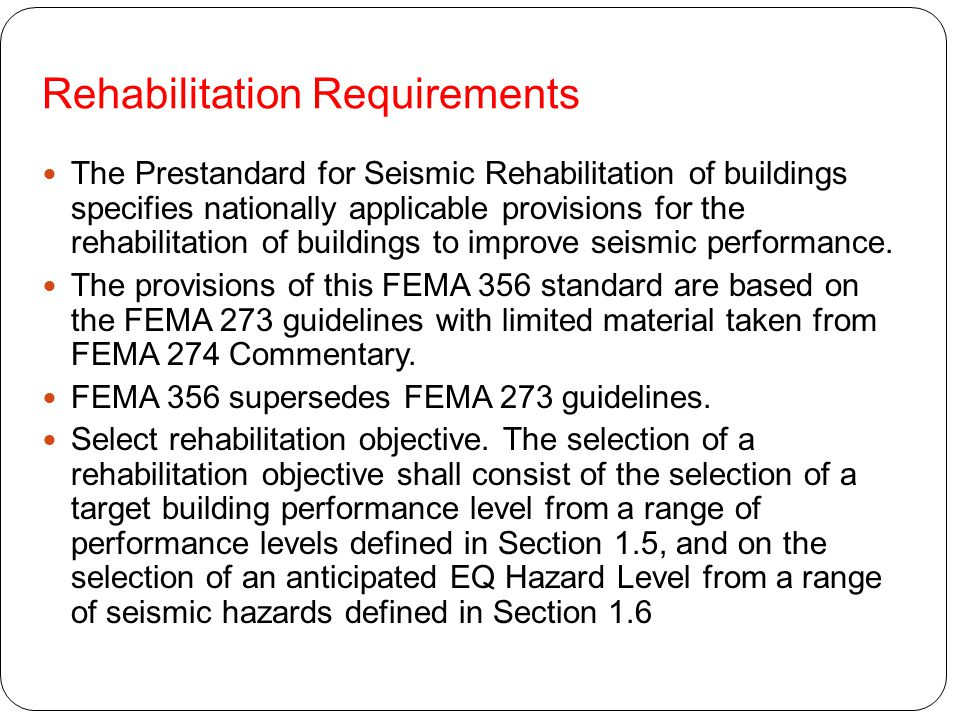Rehabilitation Requirements The Prestandard for Seismic Rehabilitation of buildings specifies nationally applicable provisions for the rehabilitation
