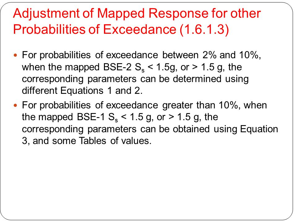 Adjustment of Mapped Response for other Probabilities of Exceedance (1.6.1.3) For probabilities of exceedance between 2% and 10%, when the mapped BSE-