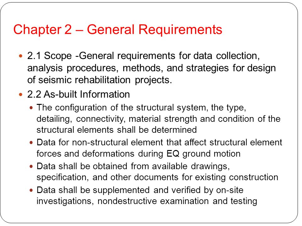Chapter 2 – General Requirements 2.1 Scope -General requirements for data collection, analysis procedures, methods, and strategies for design of seism