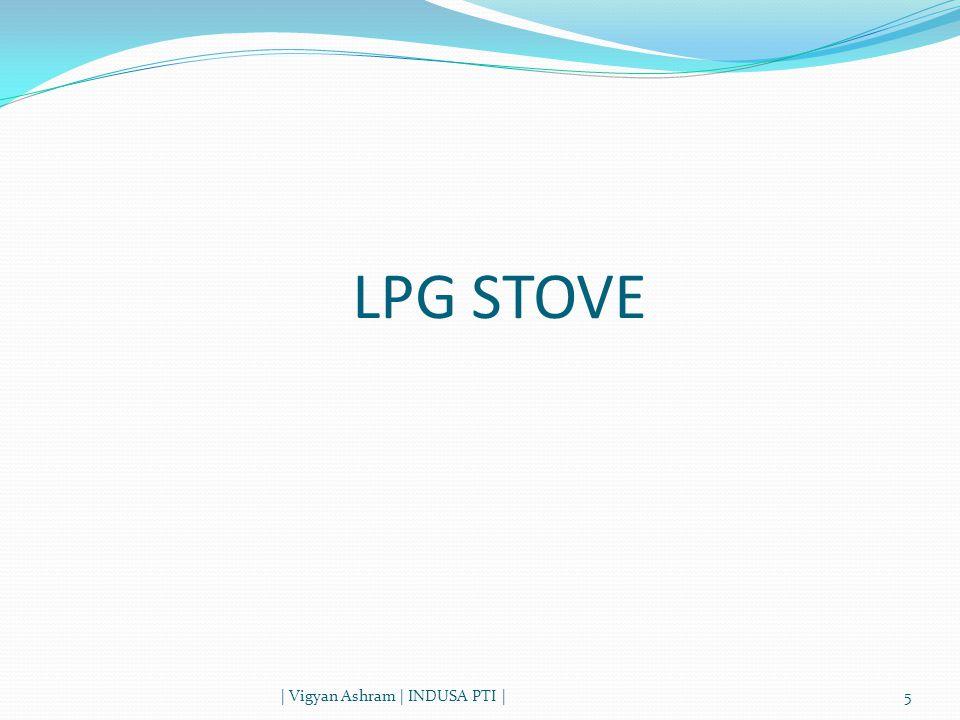 LPG STOVE | Vigyan Ashram | INDUSA PTI |5