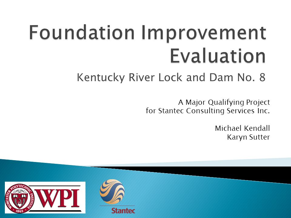 Kentucky River Lock and Dam No. 8 A Major Qualifying Project for Stantec Consulting Services Inc.