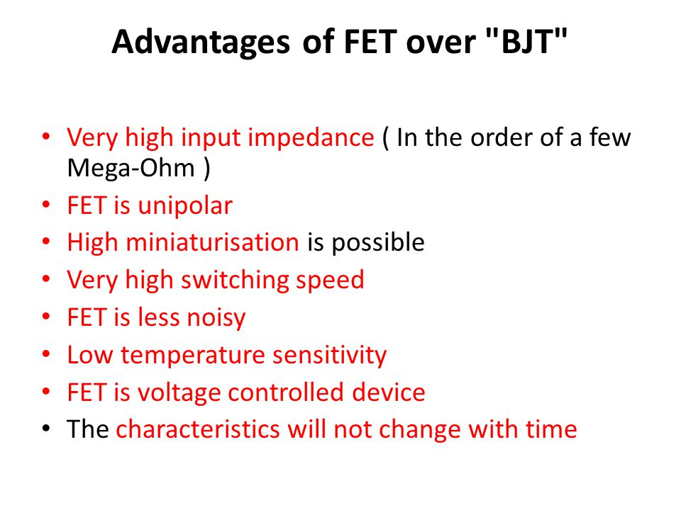 Advantages of FET over