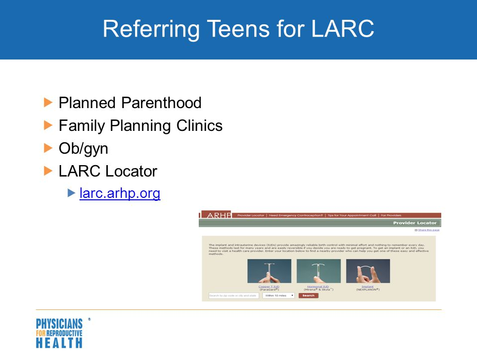  Referring Teens for LARC  Planned Parenthood  Family Planning Clinics  Ob/gyn  LARC Locator  larc.arhp.org larc.arhp.org
