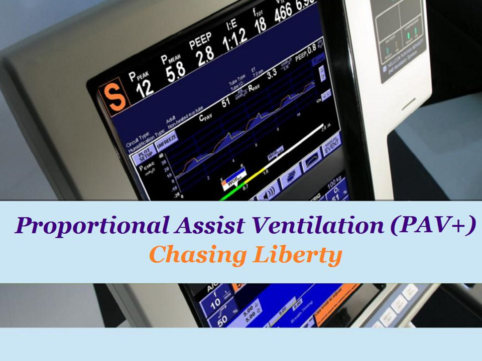 PAV is safe and effective mode of ventilation.