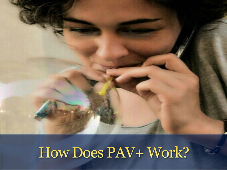 Why PAV+ is not Commonly Used.
