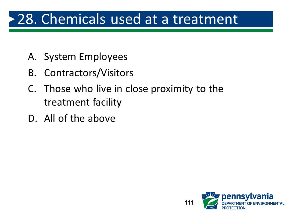 A.System Employees B.Contractors/Visitors C.Those who live in close proximity to the treatment facility D.All of the above 28.