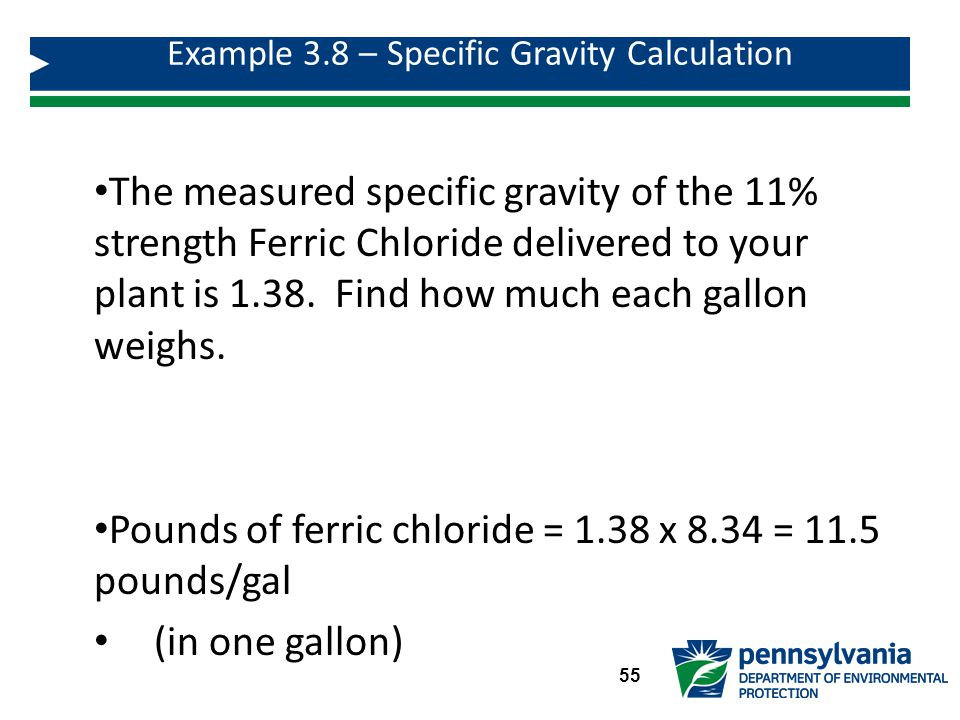 The measured specific gravity of the 11% strength Ferric Chloride delivered to your plant is 1.38.