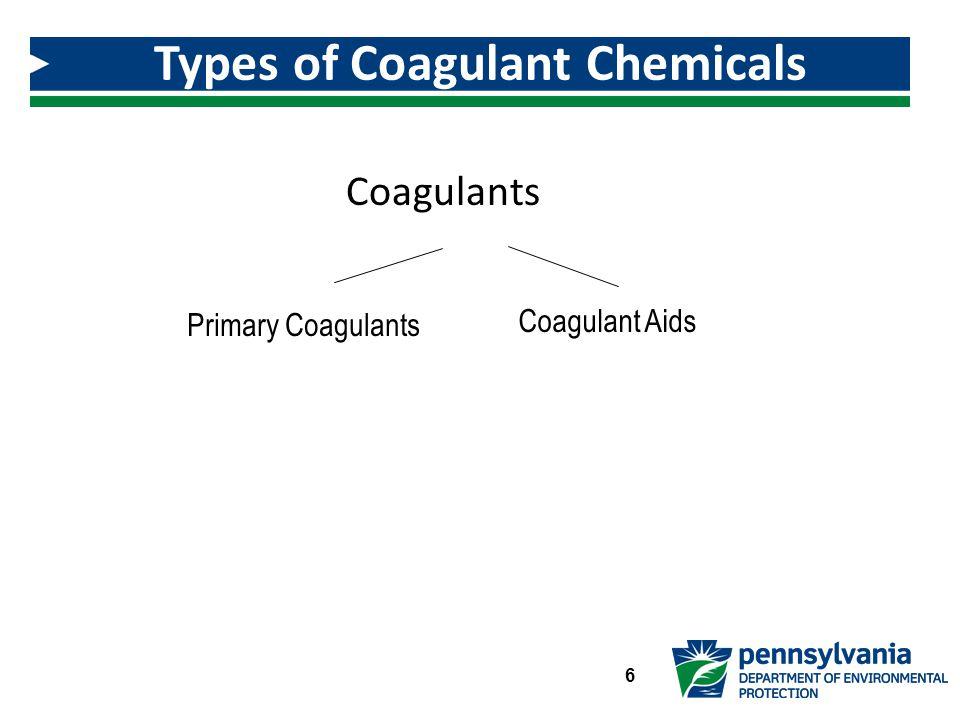 Coagulants Types of Coagulant Chemicals 6 Primary Coagulants Coagulant Aids