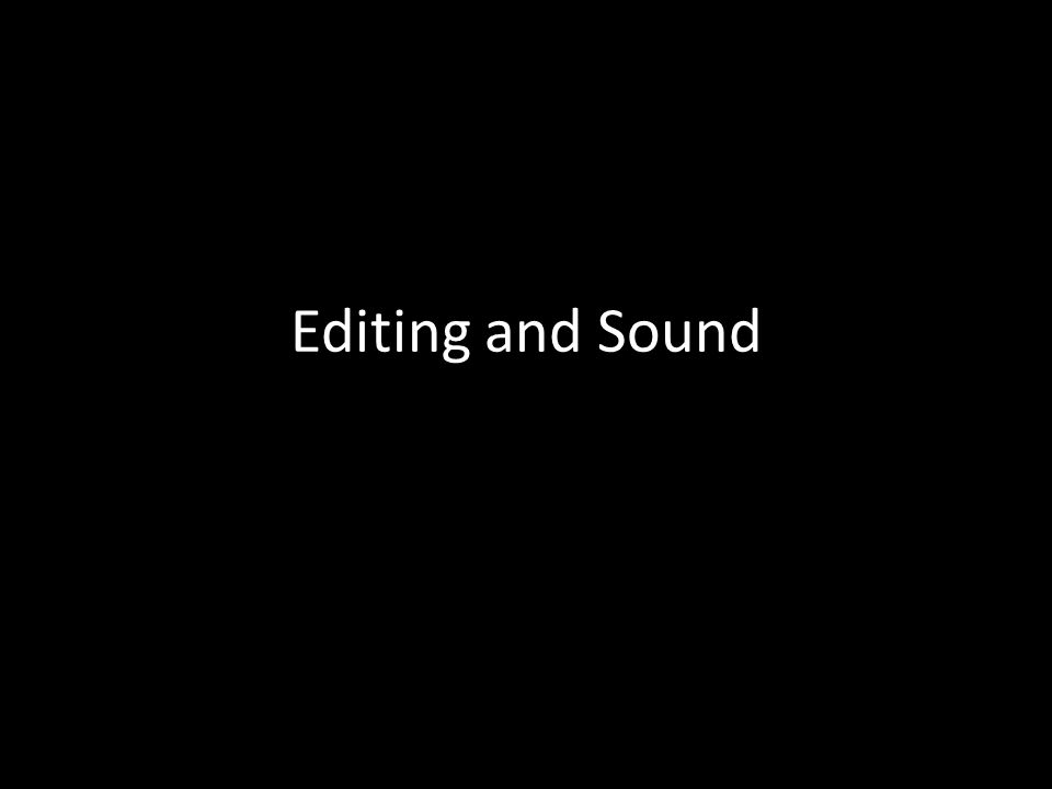 Editing and Sound
