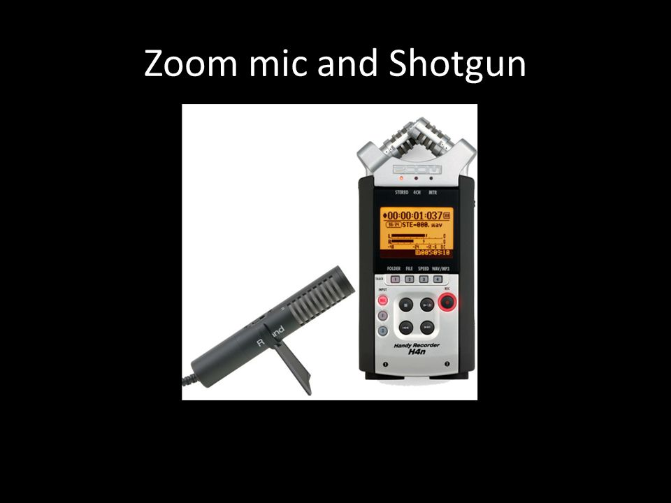 Zoom mic and Shotgun