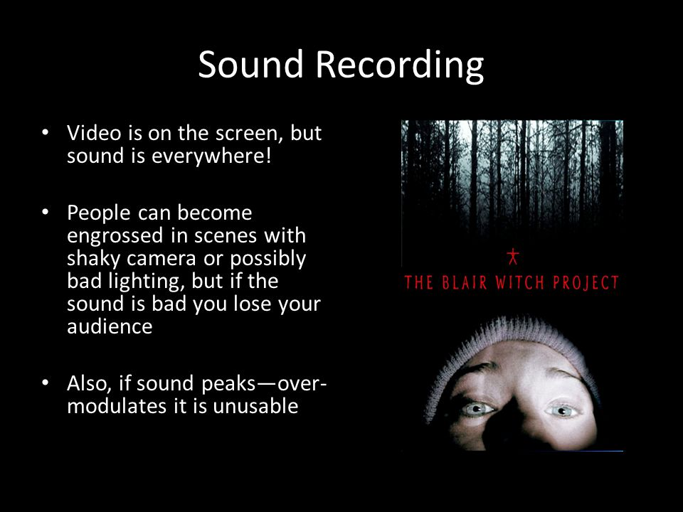 Sound Recording Video is on the screen, but sound is everywhere.
