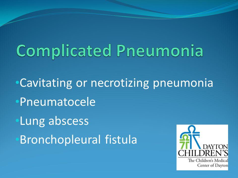 Cavitating or necrotizing pneumonia Pneumatocele Lung abscess Bronchopleural fistula