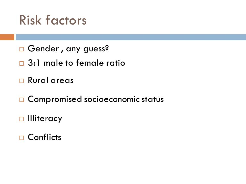 Risk factors  Gender, any guess.