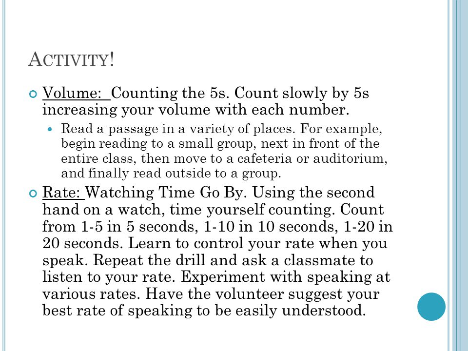 A CTIVITY . Volume: Counting the 5s. Count slowly by 5s increasing your volume with each number.