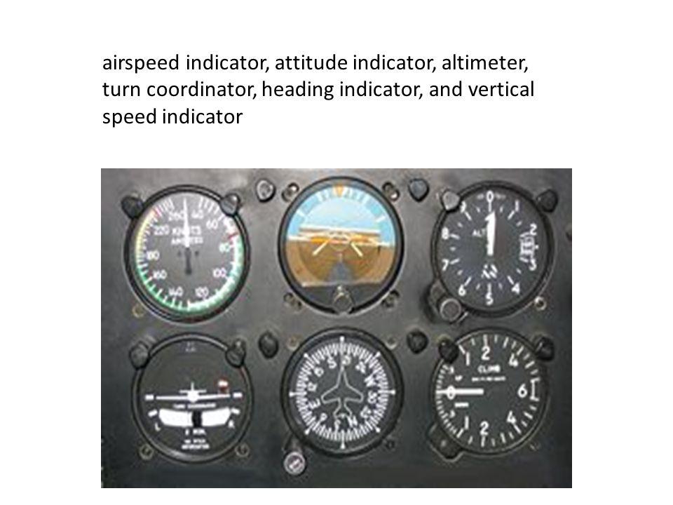 airspeed indicator, attitude indicator, altimeter, turn coordinator, heading indicator, and vertical speed indicator