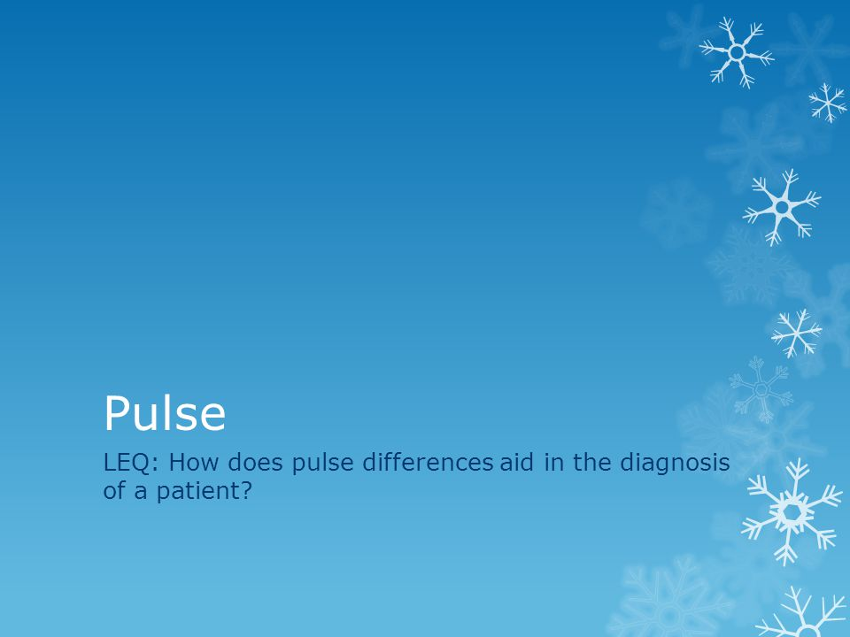 Pulse LEQ: How does pulse differences aid in the diagnosis of a patient?