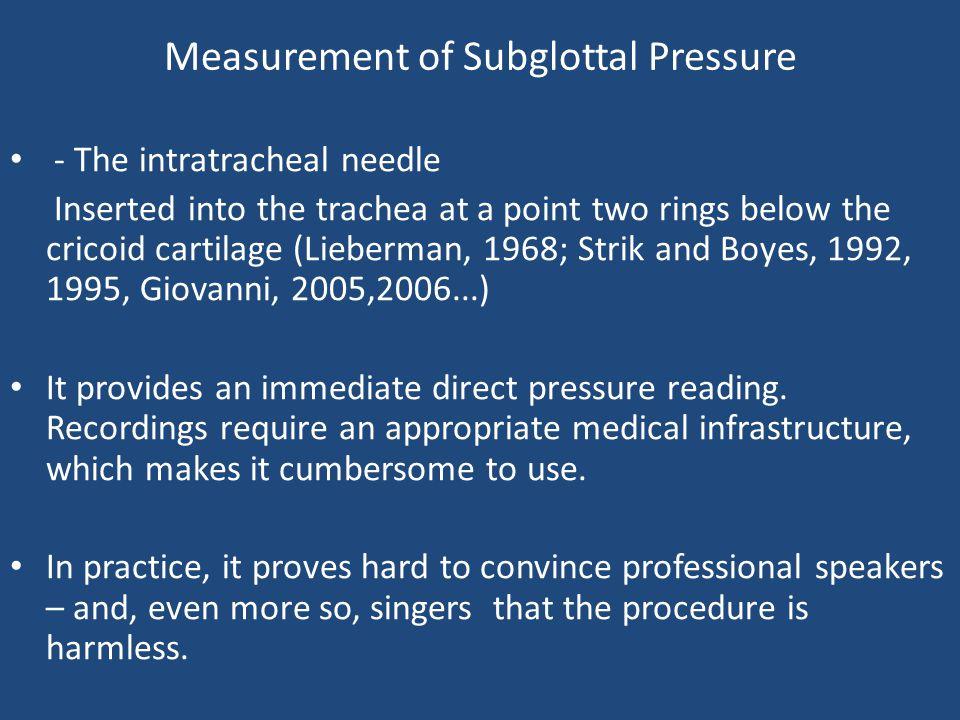 Direct Subglottal Pressure Recording Intratracheal needle (CHU, La Timone, 2012)