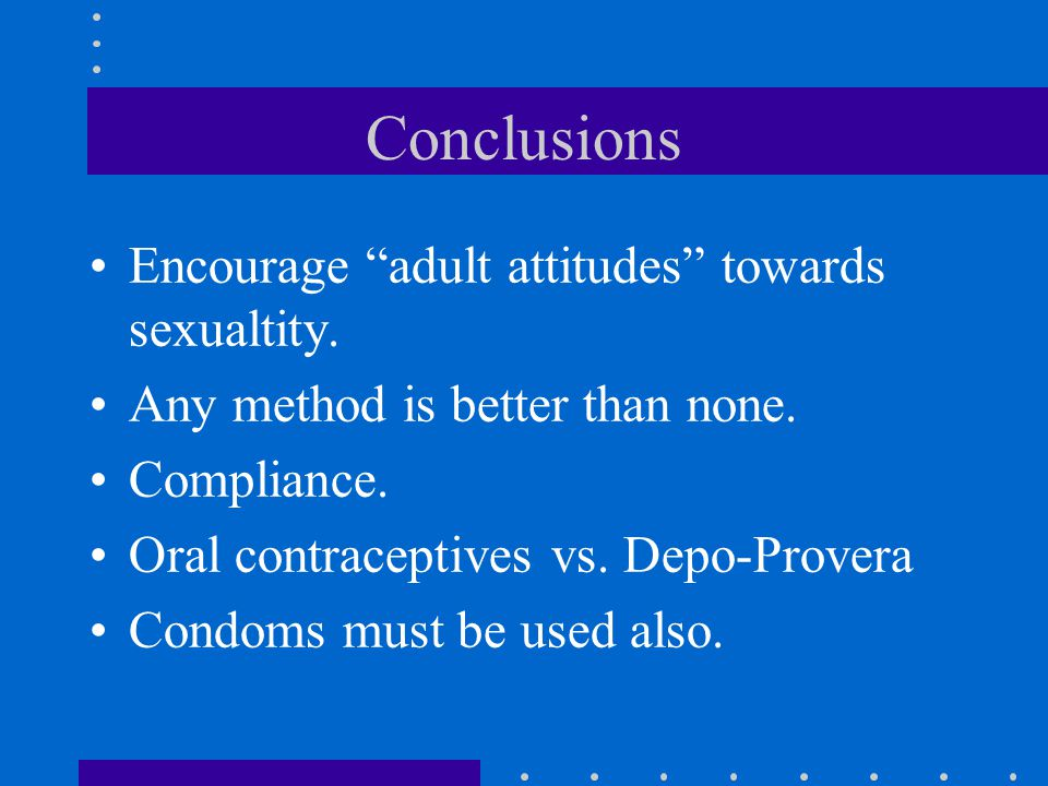 Conclusions Encourage adult attitudes towards sexualtity.
