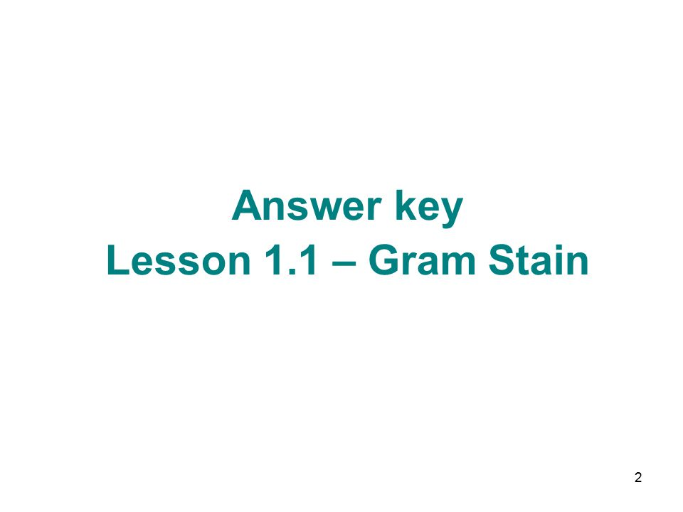 2 Answer key Lesson 1.1 – Gram Stain