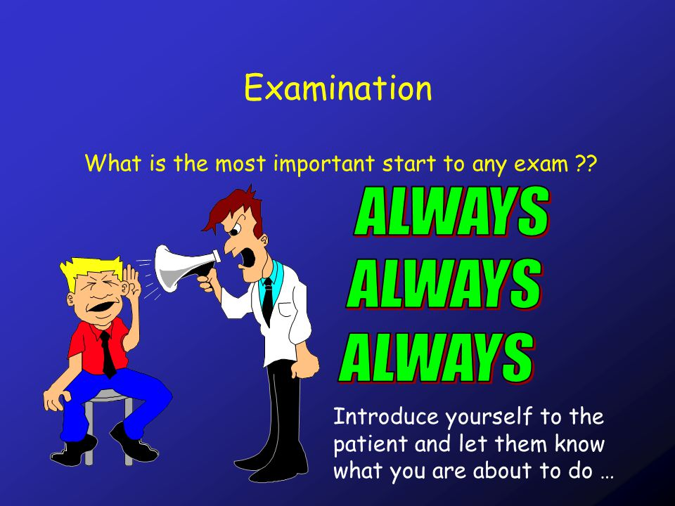 Examination What is the most important start to any exam .