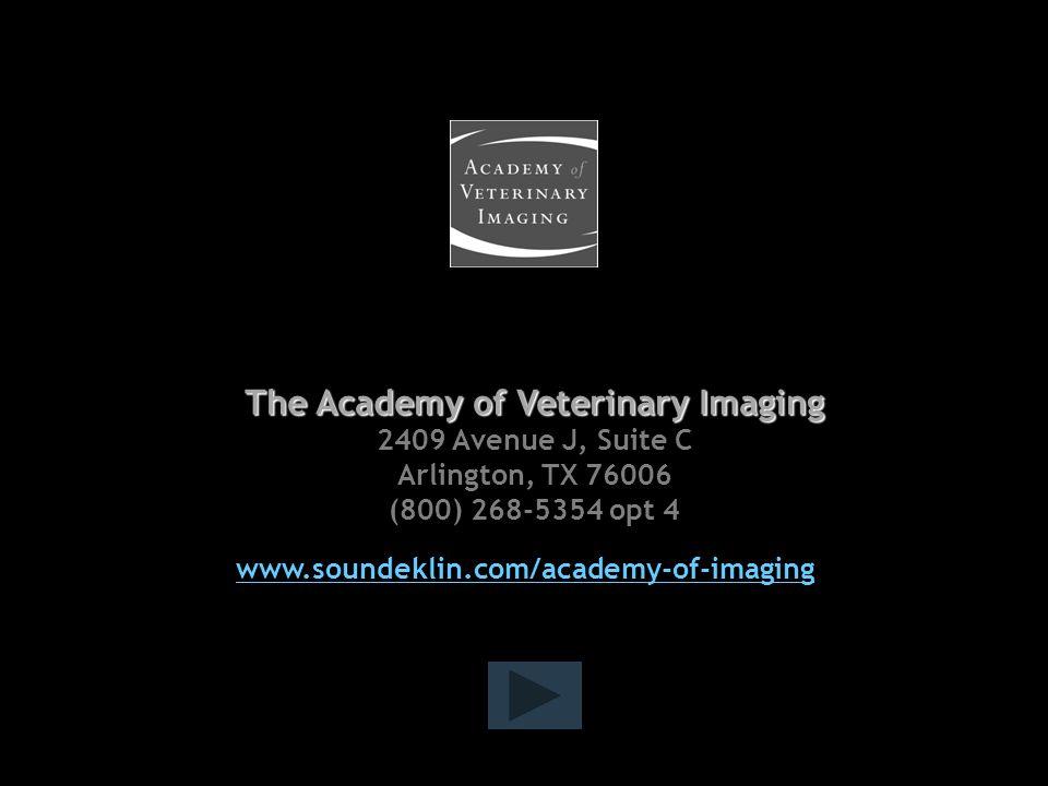 The Academy of Veterinary Imaging 2409 Avenue J, Suite C Arlington, TX 76006 (800) 268-5354 opt 4 www.soundeklin.com/academy-of-imaging