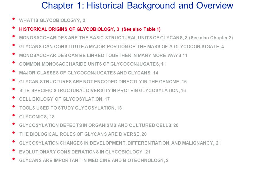 Chapter 1: Historical Background and Overview WHAT IS GLYCOBIOLOGY?, 2 HISTORICAL ORIGINS OF GLYCOBIOLOGY, 3 (See also Table 1) HISTORICAL ORIGINS OF