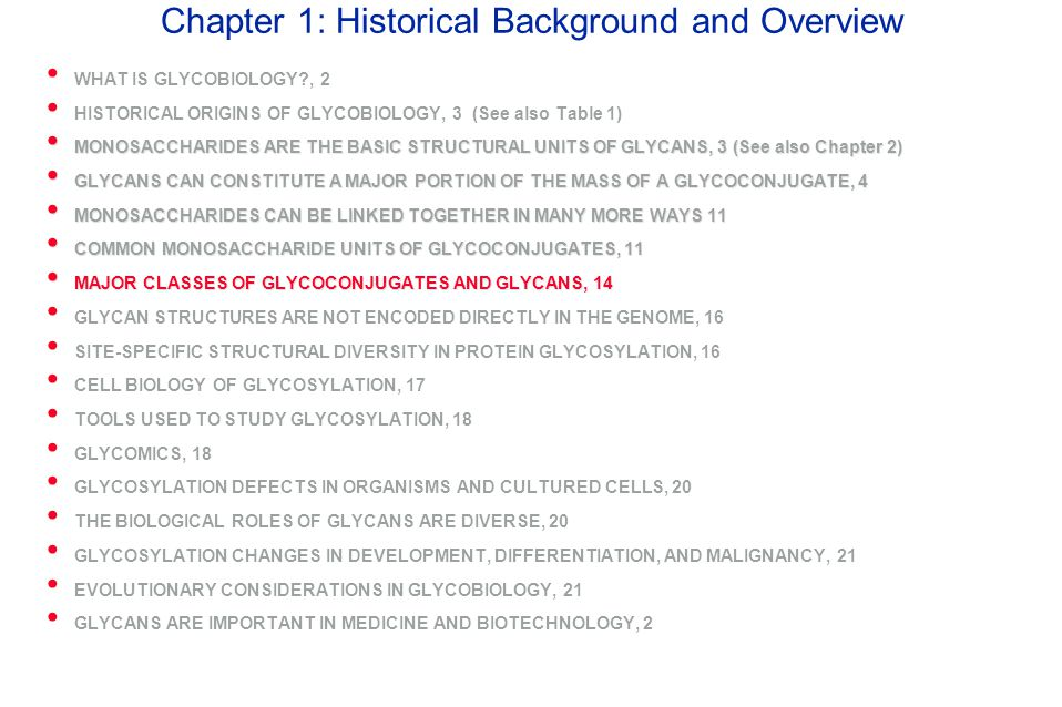 Chapter 1: Historical Background and Overview WHAT IS GLYCOBIOLOGY?, 2 HISTORICAL ORIGINS OF GLYCOBIOLOGY, 3 (See also Table 1) MONOSACCHARIDES ARE TH