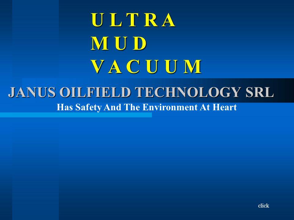 U L T R A M U D V A C U U M click JANUS OILFIELD TECHNOLOGY SRL UMV UMV Sucks Away Spilt Drilling Fluids Including The Bothersome Oil Based OBM Muds A