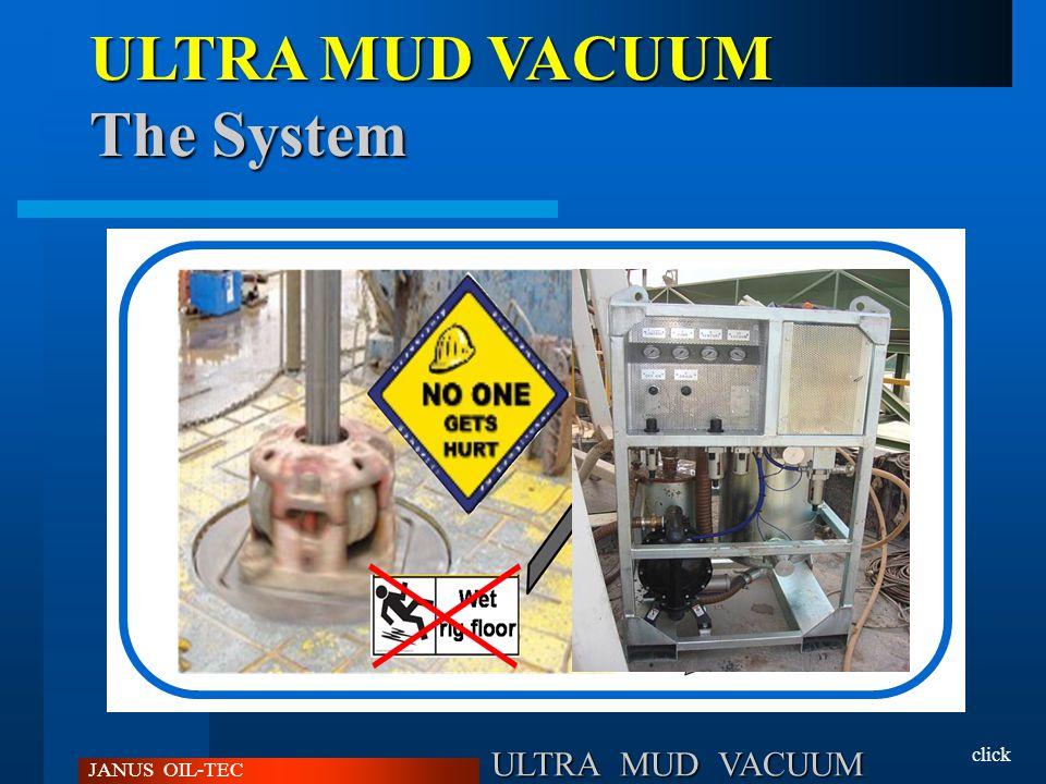 ULTRA MUD VACUUM ULTRA MUD VACUUM The System JANUS OIL-TEC click