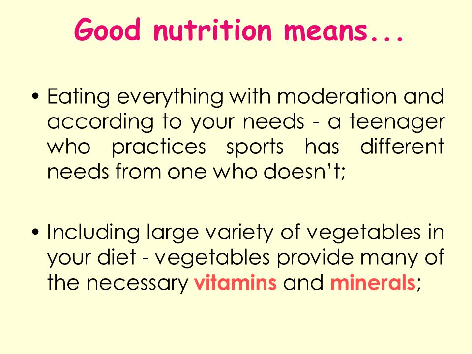 Good nutrition means...