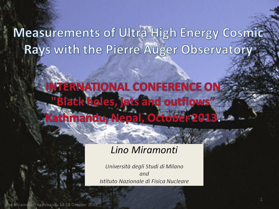Lino Miramonti - Kathmandu 14-18 October 2013 2 Outline Ultra High Energy Cosmic Rays (UHECRs) How to detect UHECRs.