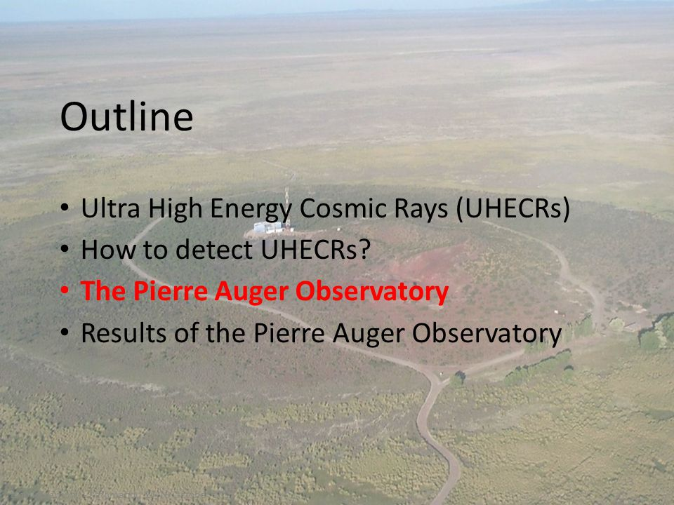 13 Outline Ultra High Energy Cosmic Rays (UHECRs) How to detect UHECRs.