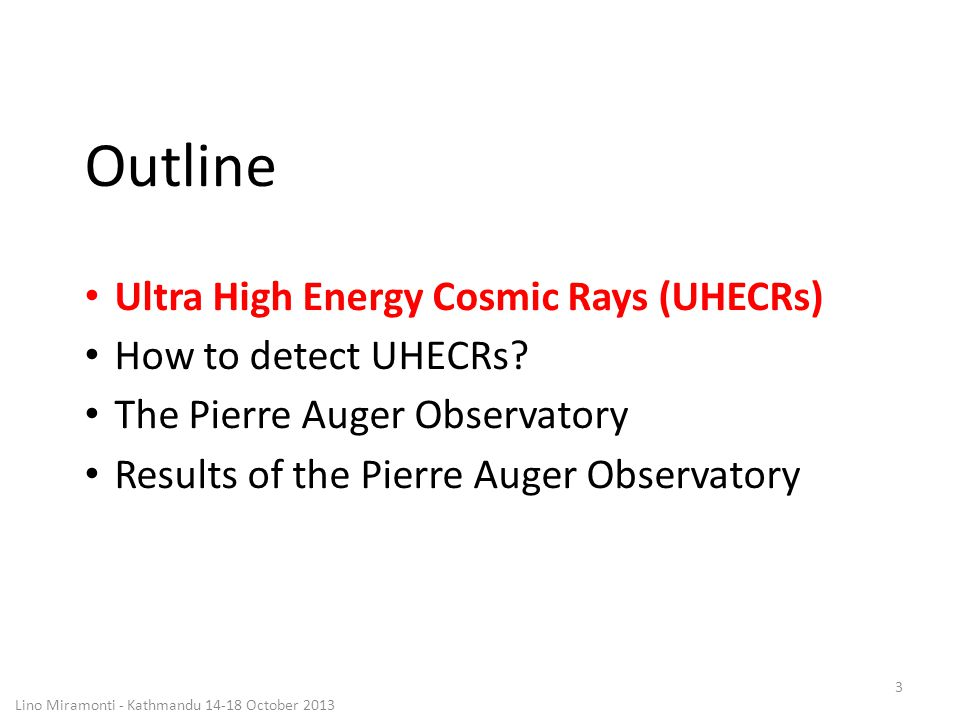 OPEN QUESTIONS: Where and how these cosmic rays are accelerated to these energies Which are the sources that generated these cosmic rays The chemical composition is unknown From a Particle Physics point of view: UHE Cosmic Rays probe physics at energies out of reach of any man made accelerator UHECRs: CRs with E> 10 18 eV 4 Lino Miramonti - Kathmandu 14-18 October 2013 Nearly uniform power-law spectrum E -γ : 10 orders of magnitude in Energy 32 orders of magnitude in flux