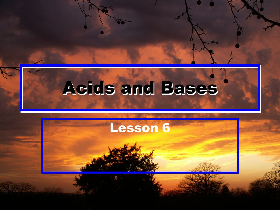 Acids and Bases Lesson 6