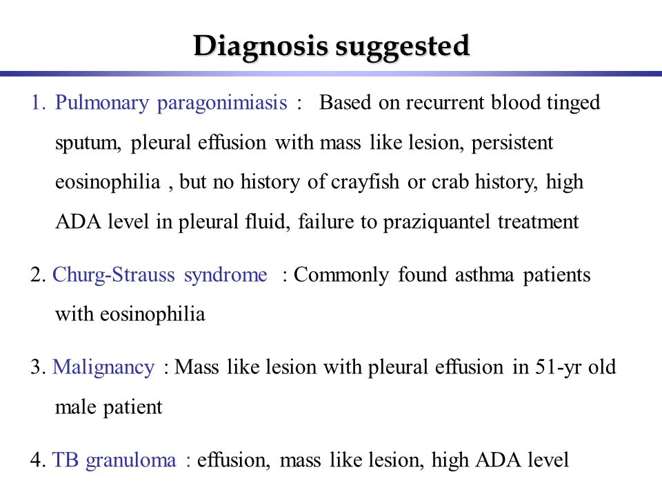 Diagnosis suggested 1.Pulmonary paragonimiasis : Based on recurrent blood tinged sputum, pleural effusion with mass like lesion, persistent eosinophil