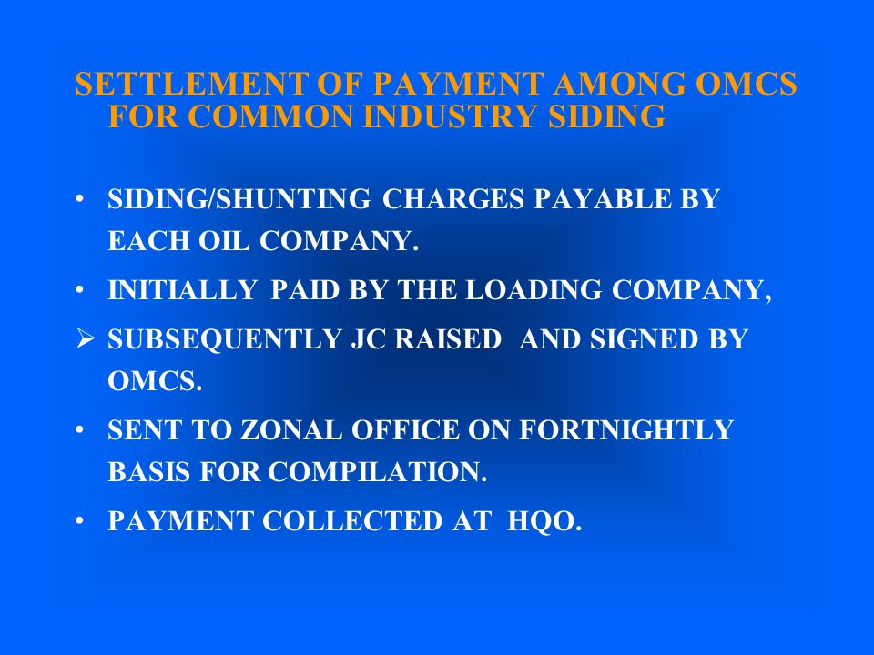 SETTLEMENT OF PAYMENT AMONG OMCS FOR COMMON INDUSTRY SIDING SIDING/SHUNTING CHARGES PAYABLE BY EACH OIL COMPANY. INITIALLY PAID BY THE LOADING COMPANY