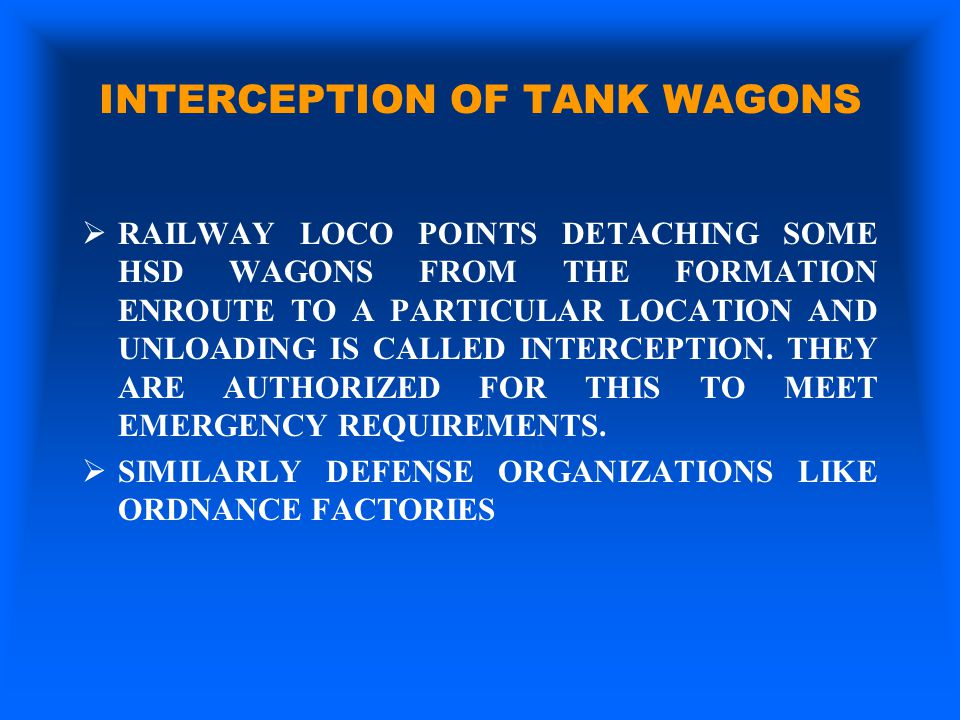 INTERCEPTION OF TANK WAGONS  RAILWAY LOCO POINTS DETACHING SOME HSD WAGONS FROM THE FORMATION ENROUTE TO A PARTICULAR LOCATION AND UNLOADING IS CALLE