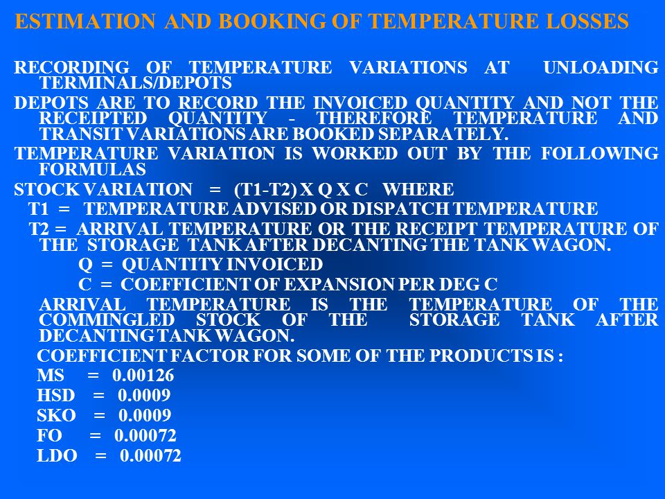 ESTIMATION AND BOOKING OF TEMPERATURE LOSSES RECORDING OF TEMPERATURE VARIATIONS AT UNLOADING TERMINALS/DEPOTS DEPOTS ARE TO RECORD THE INVOICED QUANT
