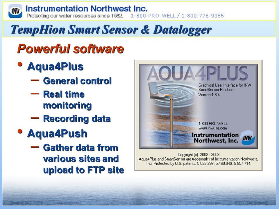 TempHion Smart Sensor & Datalogger Aqua4Plus Aqua4Plus – General control – Real time monitoring – Recording data Aqua4Push Aqua4Push – Gather data from various sites and upload to FTP site Powerful software