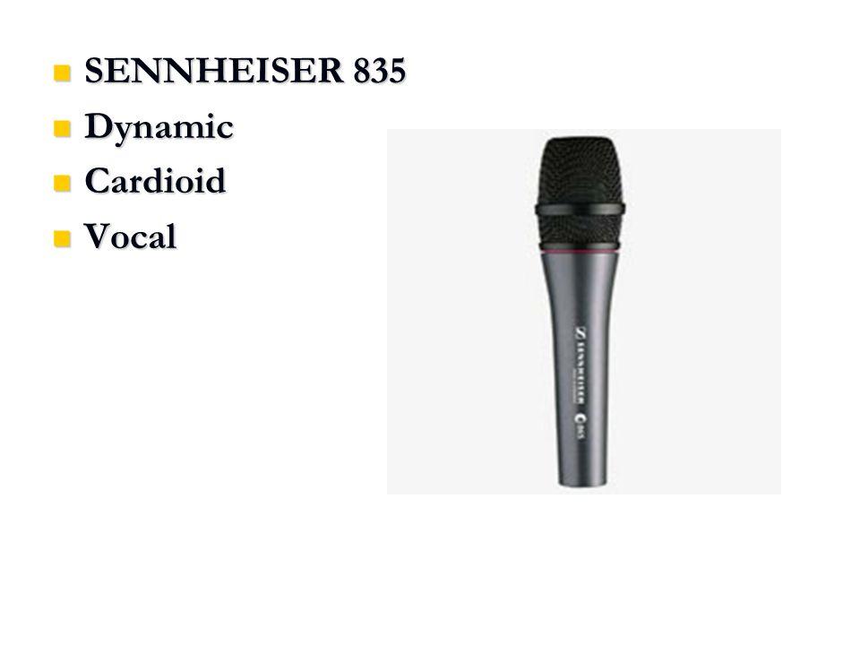 SENNHEISER 835 SENNHEISER 835 Dynamic Dynamic Cardioid Cardioid Vocal Vocal