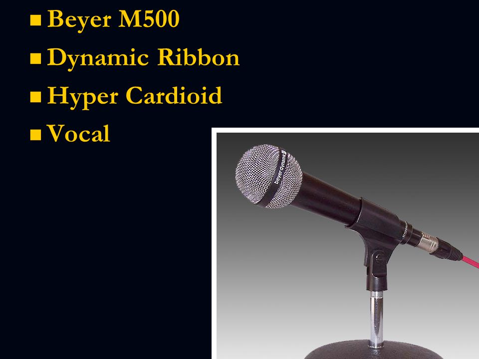 Beyer M500 Beyer M500 Dynamic Ribbon Dynamic Ribbon Hyper Cardioid Hyper Cardioid Vocal Vocal