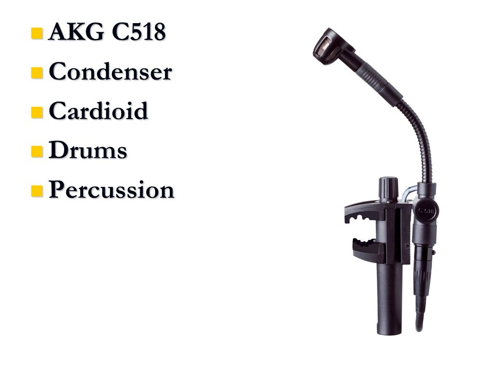 AKG C518 AKG C518 Condenser Condenser Cardioid Cardioid Drums Drums Percussion Percussion