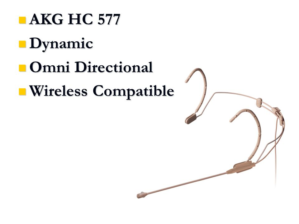 AKG HC 577 AKG HC 577 Dynamic Dynamic Omni Directional Omni Directional Wireless Compatible Wireless Compatible