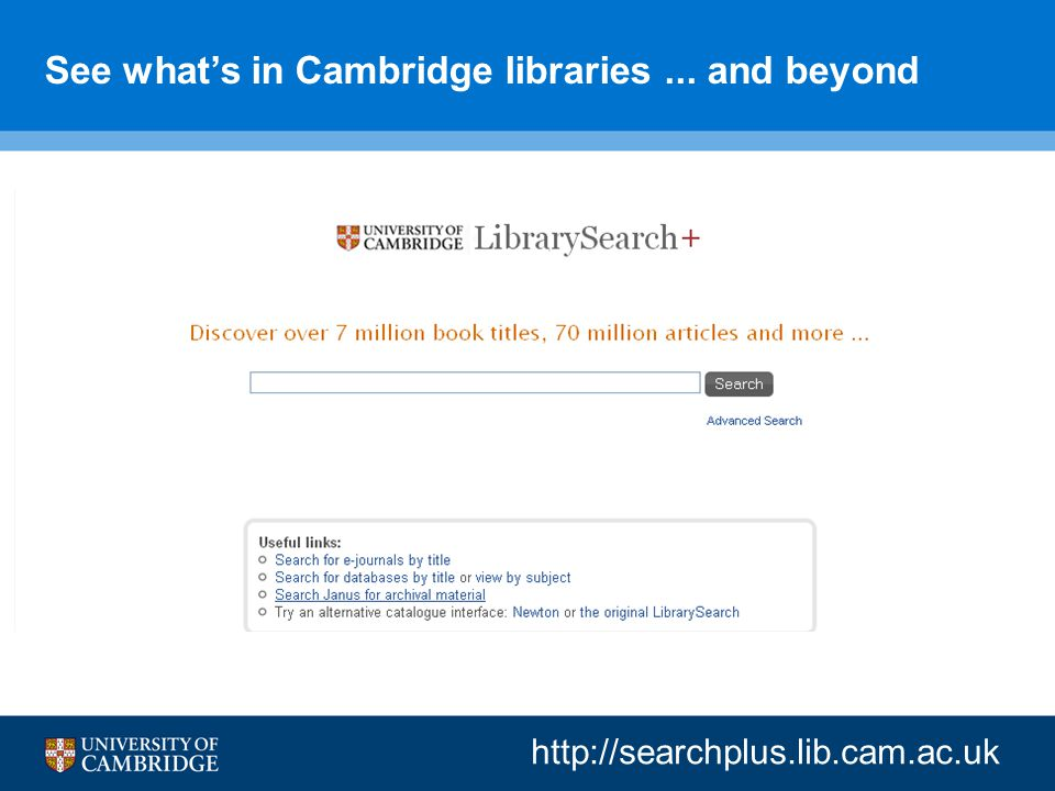 See what's in Cambridge libraries... and beyond http://searchplus.lib.cam.ac.uk