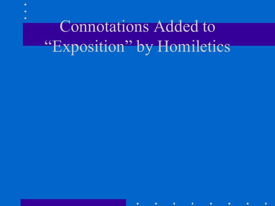 """Connotations Added to """"Exposition"""" by Homiletics"""