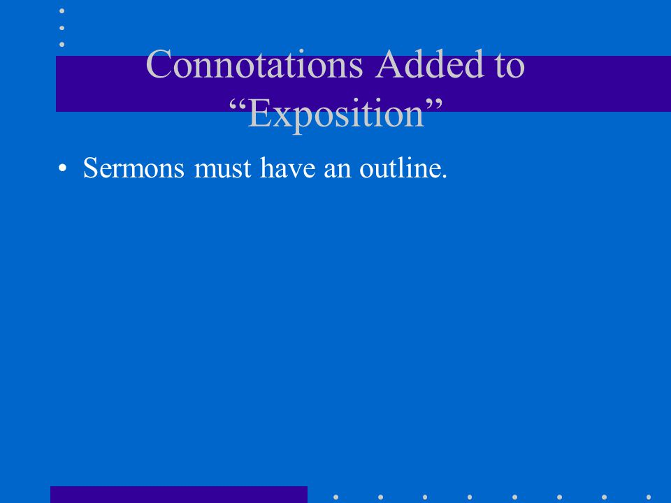 """Connotations Added to """"Exposition"""" Sermons must have an outline."""
