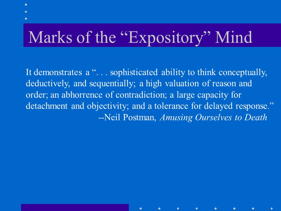 """Marks of the """"Expository"""" Mind It demonstrates a """"... sophisticated ability to think conceptually, deductively, and sequentially; a high valuation of"""