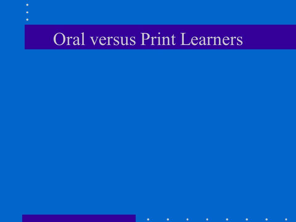 Oral versus Print Learners