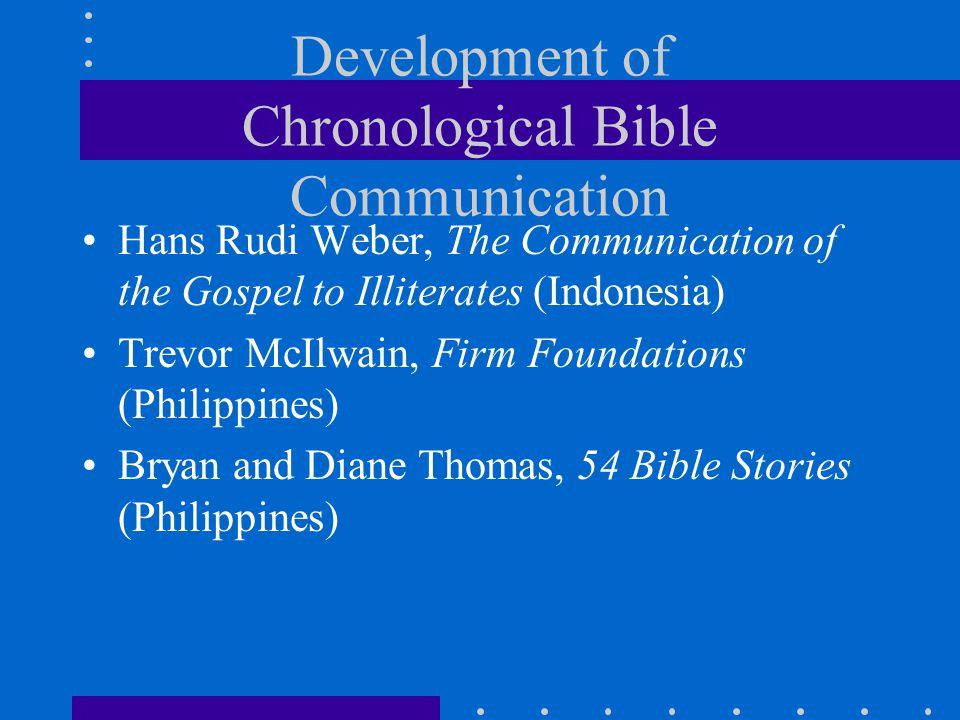 Development of Chronological Bible Communication Hans Rudi Weber, The Communication of the Gospel to Illiterates (Indonesia) Trevor McIlwain, Firm Fou